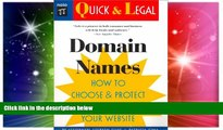 Must Have  Domain Names: How to Choose and Protect a Great Name for Your Website (Quick   Legal)