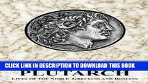 [Free Read] Plutarch: Lives of the Noble Grecians and Romans (Complete and Unabridged) Free Online