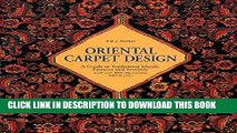 Read Now Oriental Carpet Design: A Guide to Traditional Motifs, Patterns and Symbols Download Online