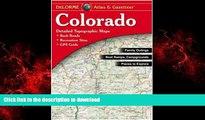 READ THE NEW BOOK Colorado Atlas   Gazetteer READ EBOOK