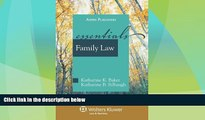 Big Deals  Family Law: The Essentials (Essentials (Wolters Kluwer))  Full Read Best Seller