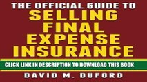 [Ebook] The Official Guide To Selling Final Expense Insurance: The Proven Final Expense Insurance