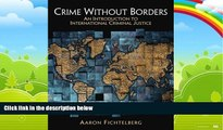 Big Deals  Crime Without Borders: An Introduction to International Criminal Justice  Best Seller