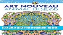 Read Now Dover Creative Haven Art Nouveau Animal Designs Coloring Book (Adult Coloring) Download