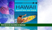 READ BOOK  Pauline Frommer s Hawaii: Spend Less, See More (Pauline Frommer Guides) FULL ONLINE