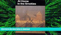 READ THE NEW BOOK At Home in the Smokies: A History Handbook for Great Smoky Mountains National