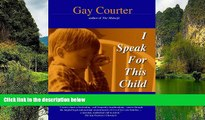 Big Deals  I Speak For This Child: True Stories of a Child Advocate  Best Seller Books Most Wanted