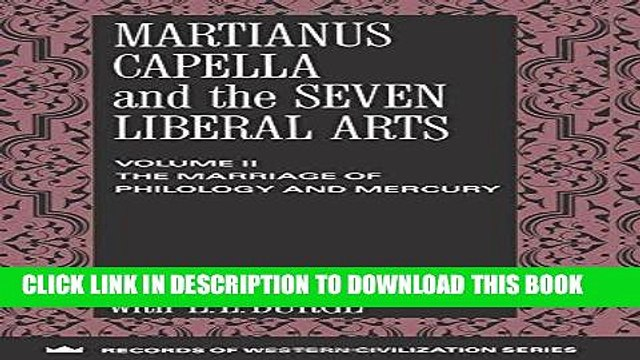 [Free Read] Martianus Capella and the Seven Liberal Arts: The Marriage of Philology and Mercury