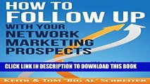 [PDF] FREE How to Follow Up With Your Network Marketing Prospects: Turn Not Now Into Right Now!