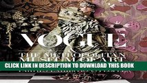 Read Now Vogue and The Metropolitan Museum of Art Costume Institute: Parties, Exhibitions, People