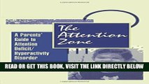 [Free Read] The Attention Zone: A Parent s Guide To Attention Deficit/Hyperactivity Full Online
