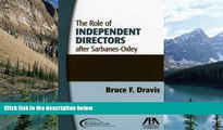 Big Deals  The Role of Independent Directors after Sarbanes-Oxley  Full Ebooks Most Wanted
