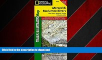PDF ONLINE Merced and Tuolumne Rivers [Stanislaus National Forest] (National Geographic Trails