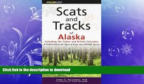 READ  Scats and Tracks of Alaska Including the Yukon and British Columbia: A Field Guide To The