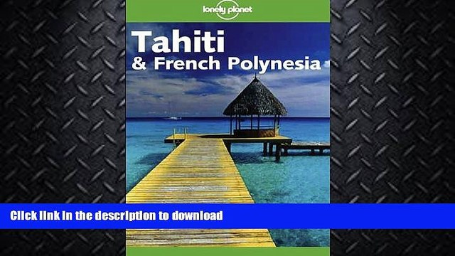 FAVORITE BOOK  Lonely Planet Tahiti   French Polynesia (Lonely Planet Tahiti and French