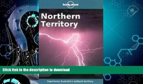 FAVORITE BOOK  Lonely Planet Northern Territory (Northern Territory, 2nd ed) FULL ONLINE