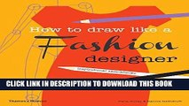 Read Now How to draw like a fashion designer: Tips from the top fashion designers Download Online