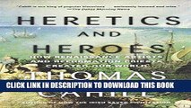 Read Now Heretics and Heroes: How Renaissance Artists and Reformation Priests Created Our World