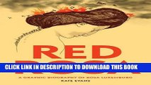 [EBOOK] DOWNLOAD Red Rosa: A Graphic Biography of Rosa Luxemburg READ NOW