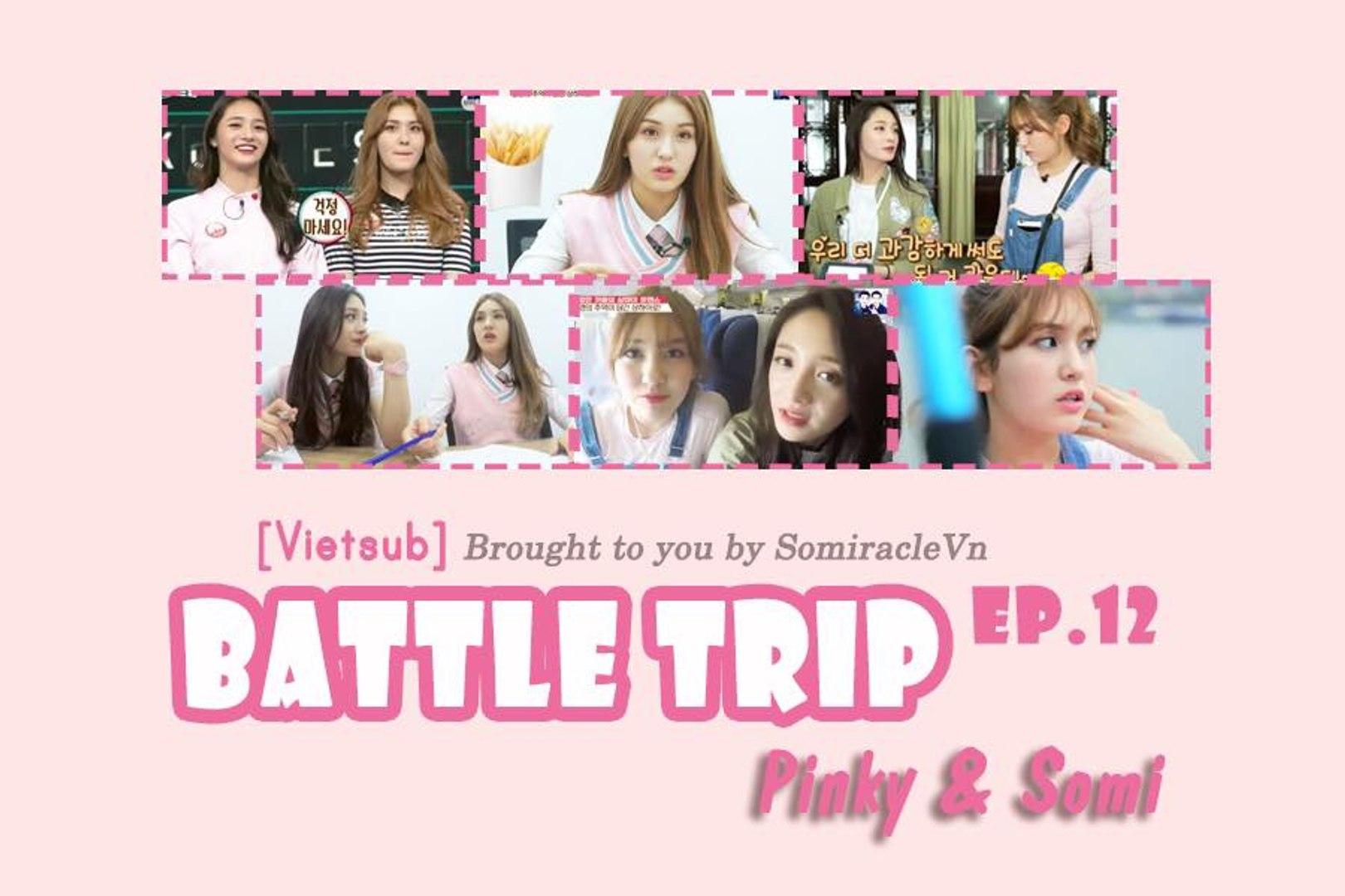 [Vietsub] Battle Trip - Ep.12 Part 3/4 Pinky & Somi