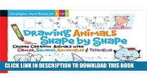 Ebook Drawing Animals Shape by Shape: Create Cartoon Animals with Circles, Squares, Rectangles