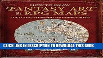 Ebook How to Draw Fantasy Art and RPG Maps: Step by Step Cartography for Gamers and Fans Free Read