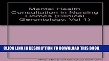 [FREE] EBOOK Mental Health Consultation in Nursing Homes (Clinical Gerontology, Vol 1) BEST