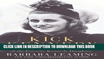 [DOWNLOAD] PDF Kick Kennedy: The Charmed Life and Tragic Death of the Favorite Kennedy Daughter
