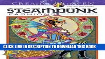 Best Seller Creative Haven Steampunk Fashions Coloring Book (Adult Coloring) Free Read