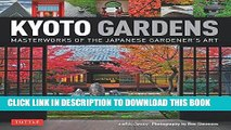 Ebook Kyoto Gardens: Masterworks of the Japanese Gardener s Art Free Read