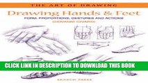 Best Seller Drawing Hands   Feet: Form - Proportions - Gestures and Actions (The Art of Drawing)