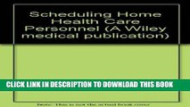 [READ] EBOOK Scheduling Home Health Care Personnel (A Wiley medical publication) ONLINE COLLECTION