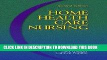 [FREE] EBOOK Home Health Care Nursing, 2e by Martinson RN PhD FAAN, Ida, Widmer EdD RN, Ann,