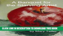 Best Seller A Banquet for the Starving Artist Free Read