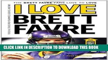 Ebook I Love Brett Favre/I Hate Brett Favre (I Love/I Hate) Free Read