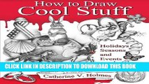 Ebook How to Draw Cool Stuff: Holidays, Seasons and Events Free Read