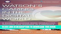 [FREE] EBOOK Watson s Caring in the Digital World: A Guide for Caring when Interacting, Teaching,