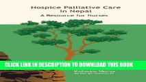 [FREE] EBOOK Hospice Palliative Care in Nepal: A Resource for Nurses ONLINE COLLECTION