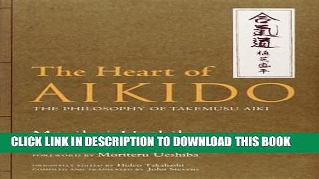 Best Seller The Heart of Aikido: The Philosophy of Takemusu Aiki Free Download