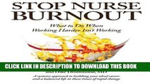 [READ] EBOOK Stop Nurse Burnout: What to Do When Working Harder Isn t Working BEST COLLECTION