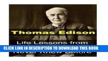 [PDF] Thomas Edison:  Life Lessons from Thomas Edison You Never Knew Before: Thomas Edison, Thomas