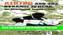 Best Seller Aikido and the Dynamic Sphere: An Illustrated Introduction Free Download
