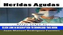 [READ] EBOOK Heridas Agudas (Notas sobre el cuidado de Heridas) (Volume 1) (Spanish Edition)