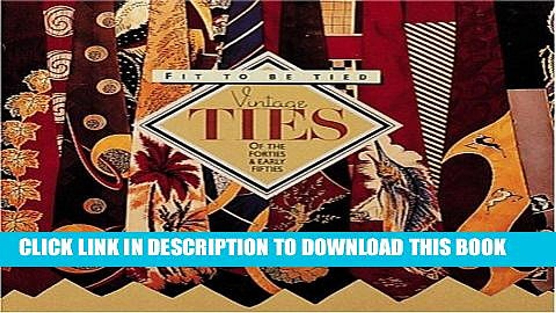 Best Seller Fit to Be Tied: Vintage Ties of the Forties and Early Fifties (Recollectibles) Free