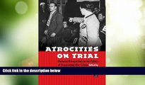 Big Deals  Atrocities on Trial: Historical Perspectives on the Politics of Prosecuting War Crimes