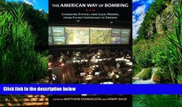 Books to Read  The American Way of Bombing: Changing Ethical and Legal Norms, from Flying