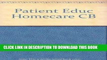 [FREE] EBOOK Patient Education in Home Care: A Practical Guide to Effective Teaching and