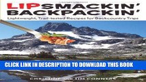 Best Seller Lipsmackin  Backpackin : Lightweight, Trail-Tested Recipes For Backcountry Trips Free