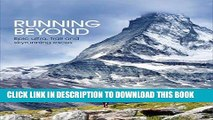 Best Seller Running Beyond: Epic Ultra, Trail and Skyrunning Races Free Read