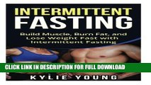 [Read] Ebook Intermittent Fasting: Build Muscle, Burn Fat, and Lose Weight Fast with Intermittent